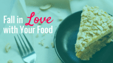 How to fall in love with your food