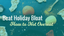 Beat Holiday Bloat