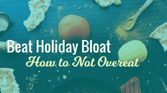 Beat Holiday Bloat