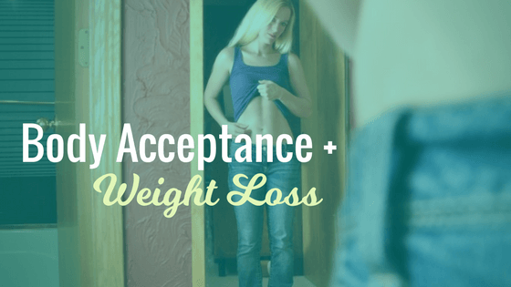 Accept Your Body and Lose Weight