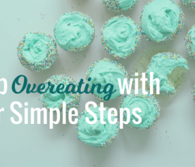 Stop Overeating with Four Simple Steps